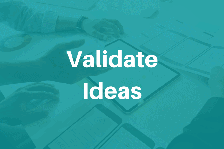 Validate Ideas