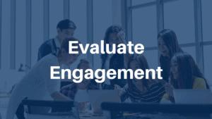 Evaluate Engagement